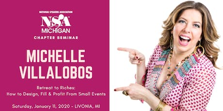 "Michelle Villalobos' ""Retreats to Riches: How to Profit from Small Events"" tickets"