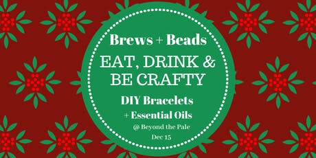 Brews + Beads  Craft Holiday Workshop tickets