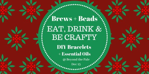 Brews + Beads  Craft Holiday Workshop