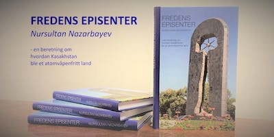 Book Launch: The Epicenter of Peace, by Nursultan Nazarbayev (in Norwegian)