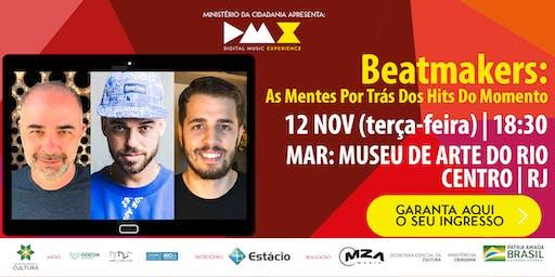 Beatmakers: As Mentes Por Trás Dos Hits Do Momento (DMX 2019)