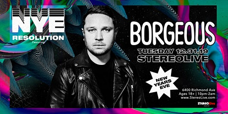 NYE Resolution Feat. Borgeous - Stereo Live Houston tickets