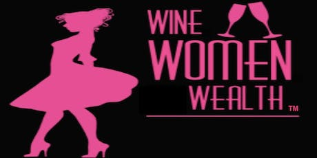Wine Women Wealth - MOORE OKLAHOMA! tickets