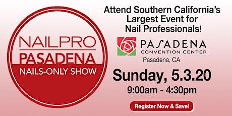 NAILPRO Pasadena Nails-only Show 2020 tickets