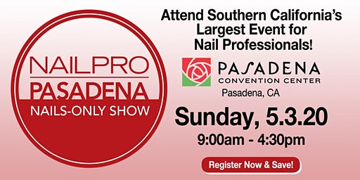 NAILPRO Pasadena Nails-only Show 2020