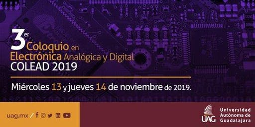 COLOQUIO EN ELECTRONICA ANALÓGICA Y DIGITAL COLEAD 2019