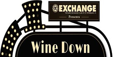 WINE DOWN EVENT PRESENTED BY THE BURG EXCHANGE
