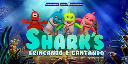 50% DE DESCONTO! Shark's, Brincando e Cantando no Teatro BTC
