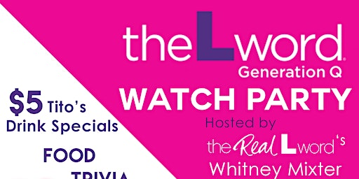 The L Word: Generation Q Watch Party-Hosted by Whitney Mixter