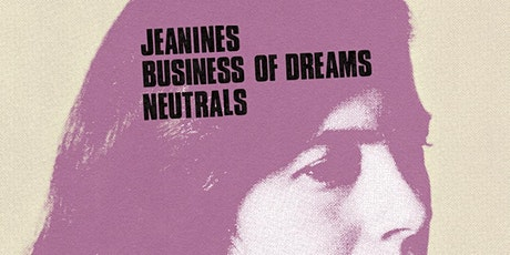 Jeanines (Slumberland, NYC), Business of Dreams, Neutrals tickets