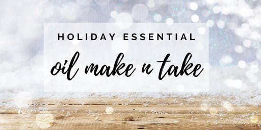 Holiday Essential Oil Make n Take