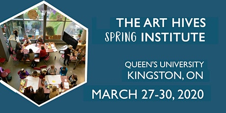 The Art Hives Spring Institute in Kingston, ON tickets