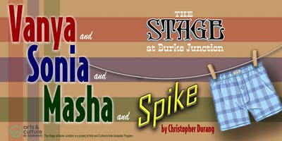 Vanya and Sonia and Masha and Spike by Christopher Durang