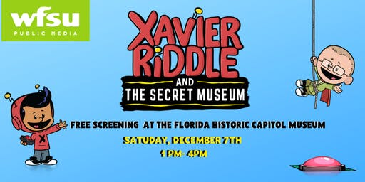 Xavier Riddle FREE Screening at the Florida Historic Capitol Museum