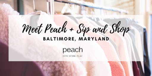 Meet Peach Sip + Shop  | Baltimore