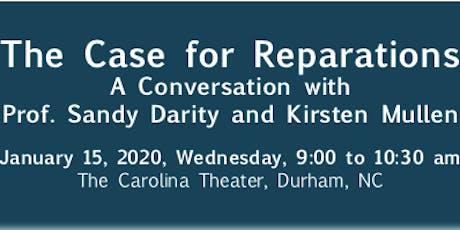 Case for Reparations: Conversation with Prof. Sandy Darity & Kristen Mullen tickets