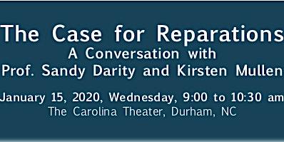 Case for Reparations: Conversation with Prof. Sandy Darity & Kristen Mullen