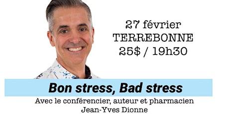 TERREBONNE - Bon stress, Bad stress / Conférence 25$   tickets