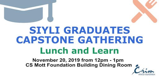 SIYLI Graduates Capstone Gathering - Lunch and Learn