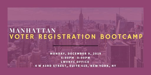 League of Women Voters of the City of New York Voter Registration Training December 9, 2019