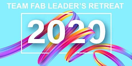 TEAM FAB LEADERS RETREAT 2020 tickets