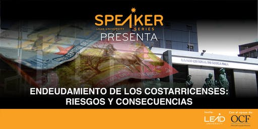 Speaker Series - Endeudamiento de los Costarricenses