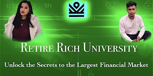 RETIRE RICH UNIVERSITY Unlocking The Secrets To The Largest Financial Market