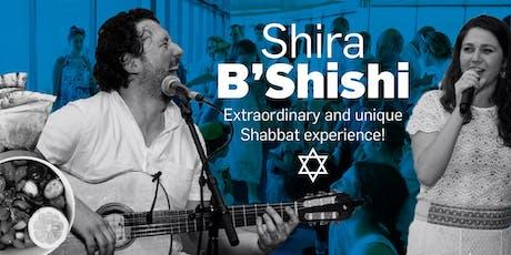 Shira B'Shishi tickets