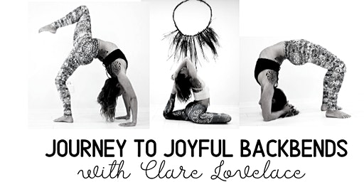 Journey to Joyful Backbends with Clare Lovelace