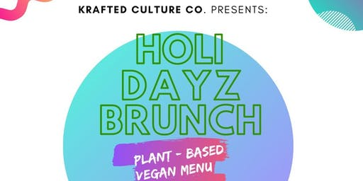 Krafted Culture presents... HOLI DAYZ BRUNCH