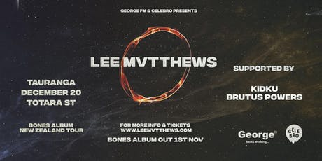 Lee Mvtthews Bones Album Tour - Tauranga tickets