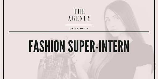 Fashion Super-Intern: Your Guide into a Career in the Fashion Industry
