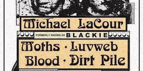Michael LaCour, Moths, Luvweb, Blood, Dirt Pile tickets