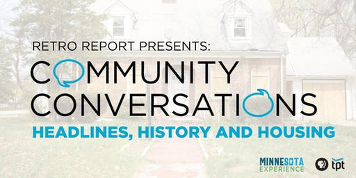 Community Conversations - Headlines, History, & Housing