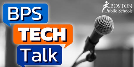 Boston Public Schools: BPSTechTalk tickets