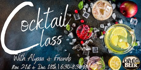 Cocktail Class with Alyssa and Friends! November Edition tickets