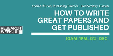 How to write great papers and get published - Research Week @ UL tickets