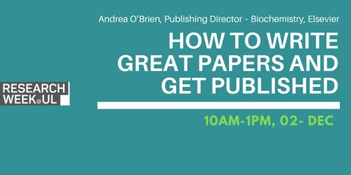 How to write great papers and get published - Research Week @ UL