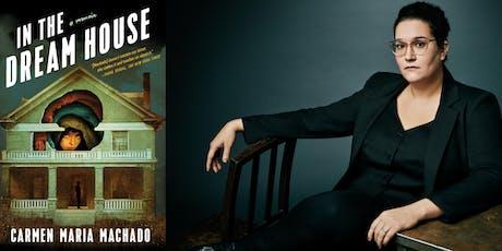 Carmen Maria Machado's IN THE DREAM HOUSE - Toronto Launch tickets