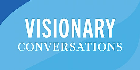 Visionary Conversations - In the Community tickets