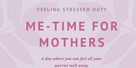 Me-Time For Mothers tickets