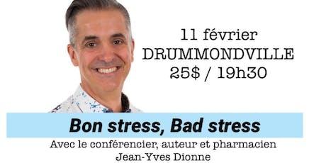 DRUMMONDVILLE - Bon stress, Bad stress / Conférence 25$  billets