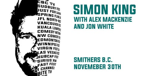 Stand up Comedy with Simon King! Also Featuring Alex Mackenzie & Jon White!