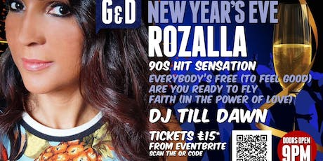 NYE @ The G&D with ROZALLA  tickets