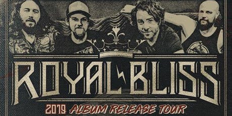 ROYAL BLISS  (Album Release Tour)_Straight Six_Dirty Kings_Cody Templm.Trio tickets