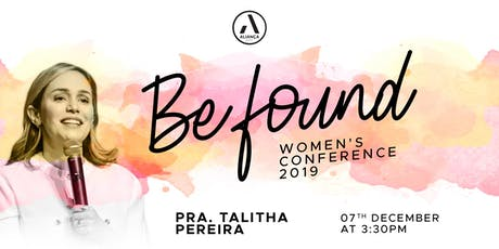 Talitha Pereira -Be Found - Women's Conference 201 tickets