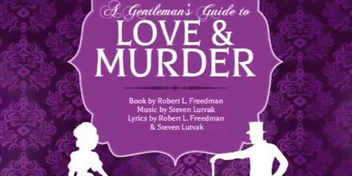 A Gentleman's Guide to Love & Murder - December 13th | 7:30 p.m.