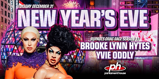 New Years Eve with YVIE ODDLY & BROOKE LYNN HYTES