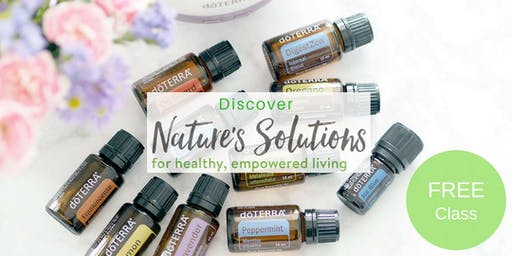Nature's Solutions Class (Intro to Essential Oils)