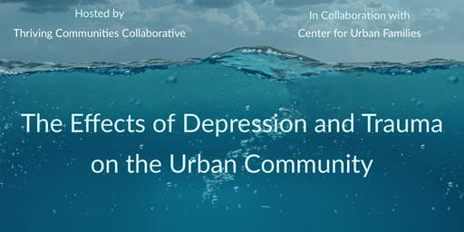 The Effects of Depression and Trauma on the Urban Community